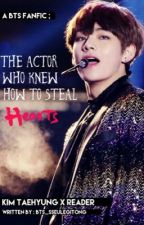 The actor who knew how to steal hearts |Kim Taehyung X Reader| by BTS_Sseulegitong