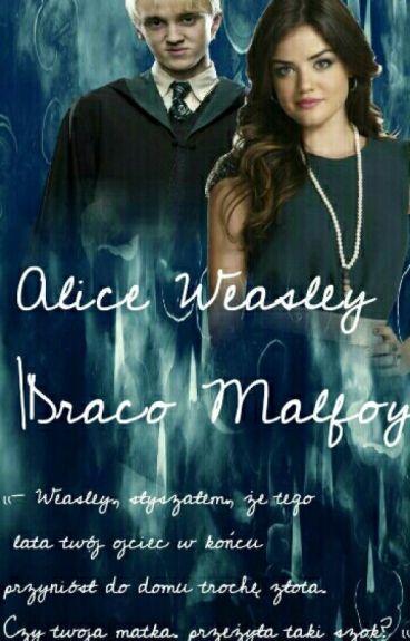 Alice Weasley |Draco Malfoy| Zakończone | ✅