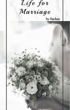 Life for Marriage (E-BOOK) by fiachea