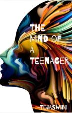 The Mind of a Teenager by TejaswiniSrihari