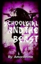 Schoolgirl and The Beast by AmorAnime