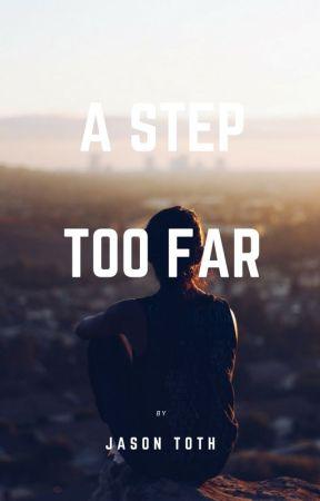 A Step Too Far by EnlightenedBacon