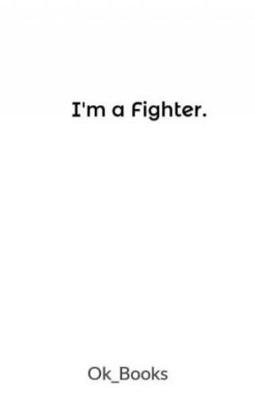 I'm  a Fighter. by Ok_Books