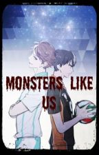 Monsters Like Us (Oikage) by GreenTheNerd