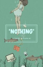 """Nothing"" ✅ by plutoay"