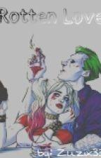 Rotten Love || Smile, Harley 2 || Zakończone  by Zuzix33