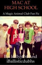 MAC At High School (Magic Animal Club Fan Fic) by kellyj454