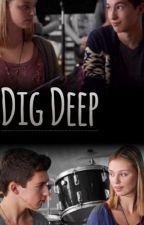 Dig Deep by BackstageLover