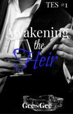 TES #1 Awakening the Heir by RoyaltyHarrison