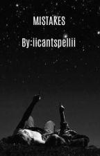 Mistakes|A JOSHAYA STORY| by iicantspellii