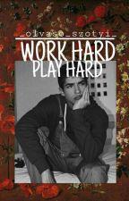 Work hard,Play hard by _olvaso_szotyi_