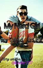 My Nerd Girl Is Now My Bad Girl  by Evellyn757