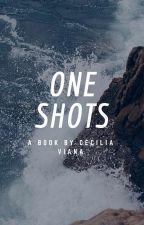 One Shots by CeciliaVianaB