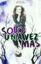 Solo Una Vez Mas ( Logan Henderson Y Tu ) by mayherly3214