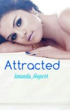 Attracted (COMPLETED) by amandahope14