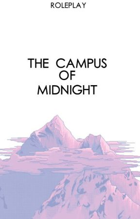 The campus of midnight☾RolePlay by AoiBaggins
