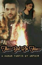 Manan Ff The Girl On Fire by ArobiAayat