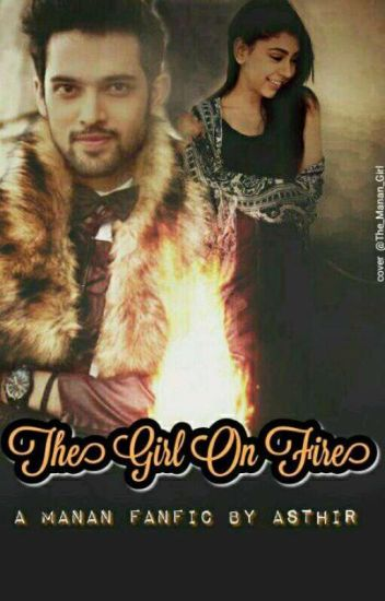 Manan Ff The Girl On Fire