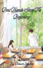 Bestfriends Since the Beginning [ONGOING] [UNEDITED] by moanahernandez