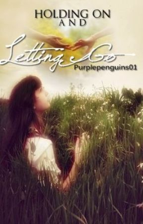 Holding On and Letting Go by PurpleLiliy