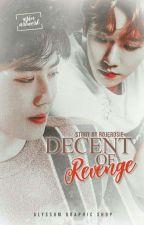 [✔]Decents of Revenge  by -JammyChimz