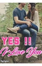Yes I Love You!!! by kyrlyna