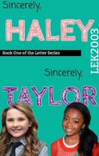 Sincerely, Haley || Sincerely, Taylor by LEK2003
