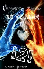 ¡Ámame Como Yo te Amo! ¡2! - Diferentes. by CrazyFujoshiGirl