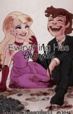 Everything Has Changed - DipCifica Fanfiction by letyourheartholdfast