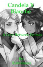 Candela X Blanche Love between enemies[sorry ON HOLD] by Katrinascat