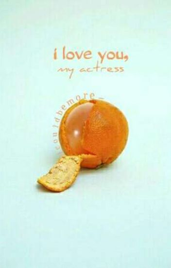 I love you, my actress✔