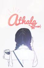 Athala [SUDAH DITERBITKAN] by maharaniii_