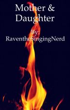 Mother & Daughter- A Minecraft Diaries Fanfiction by RaventheSingingNerd