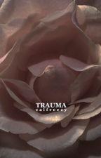 trauma ➙ calfreezy by jiddlezrk