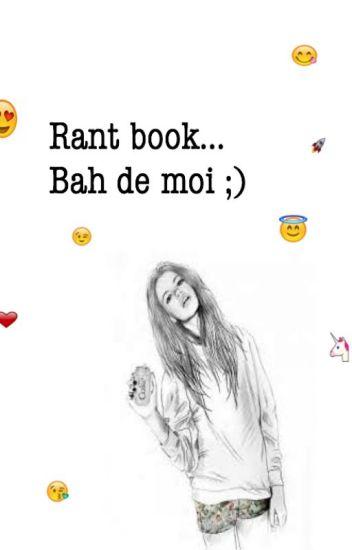 Rant book... Bah de moi ;)