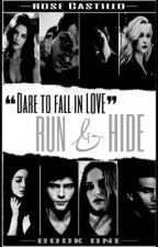 Run And Hide - Book I by Roseliene107