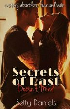 Secrets of Past - Doesn't Mind ☑  #wattys2017 by dasbatty