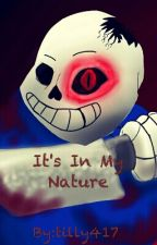 In My Nature ~Horrortale Sans x reader~ by tilly417