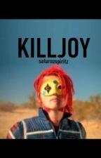 Killjoy (Party Poison x Reader)  by blackveilsatan