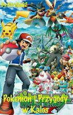 Pokemon | Przygody w Kalos {zawieszone do odwołania} by Reita00
