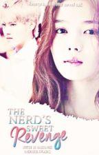 The Nerd's Sweet Revenge ✔️[Slow Update] by _SweetUnicornDreamer