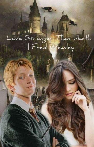 Miłość Silniejsza Niż Śmierć   Fred Weasley