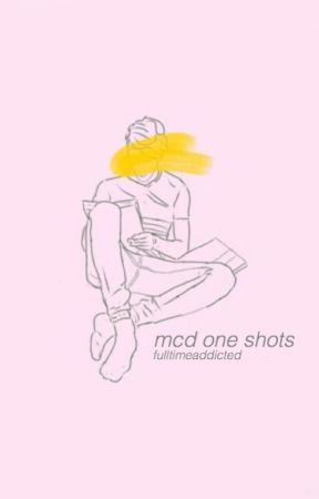 mcd one shots by fulltimeaddicted