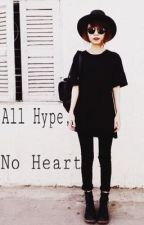 All Hype, No Heart by emmyyxrose