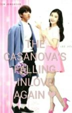The Cassanova's Falling Inlove Again❤ by Meljang813