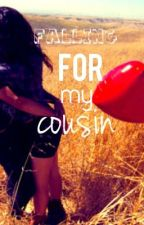 Falling for my Cousin by belieber6669