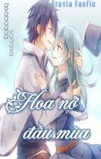 [Gruvia fanfic][Hoàn] Hoa nở đầu mùa by HitsugayaTakato