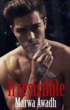 Irresistible #Wattys2017 #COMPLETED by QueenMee123