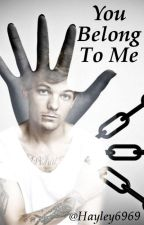 You Belong To Me // Larry, Nouis ✔ by hayley6969