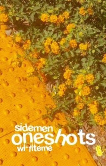oneshots :: sidemen